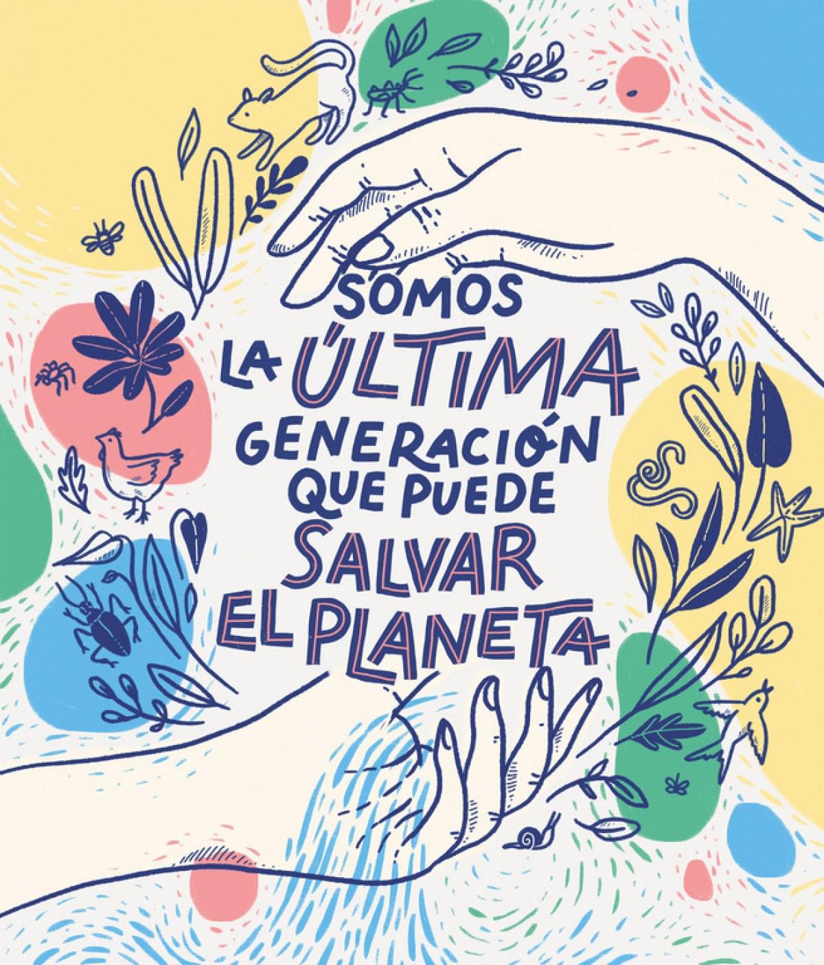 Somos la última generación que puede salvar el planeta 9788417922849