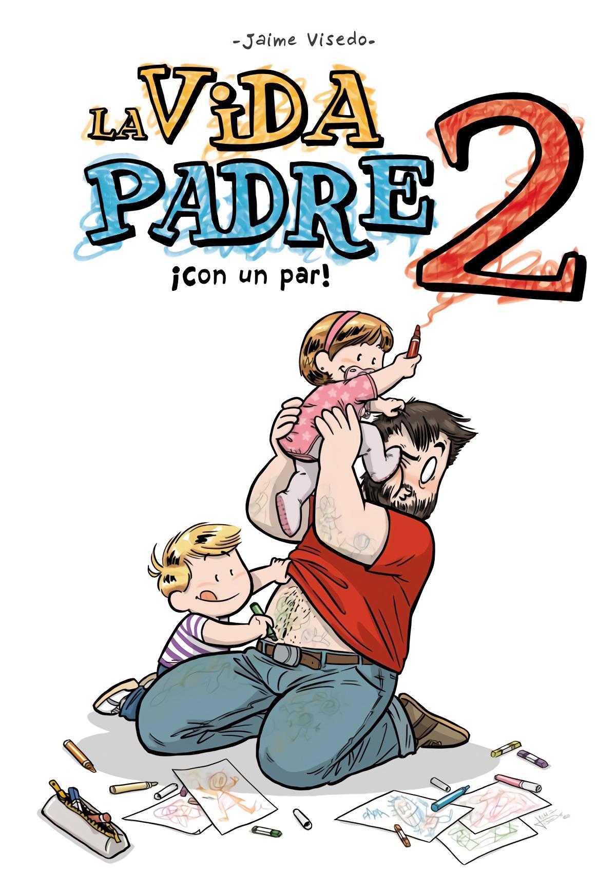 LA VIDA PADRE 02. ¡CON UN PAR!