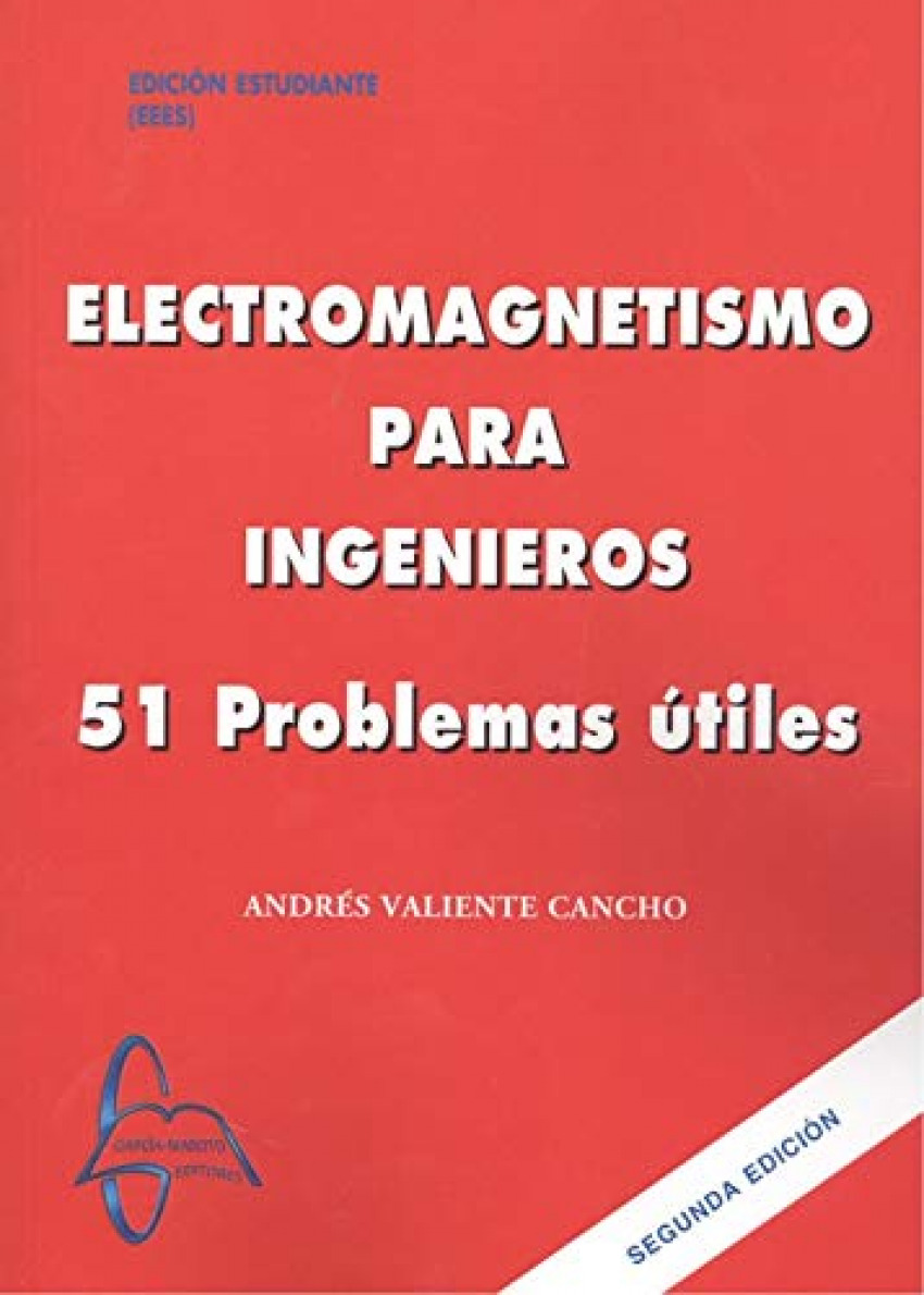 ELECTROMAGNETISMO PARA INGENIEROS:51 PROBLEMAS UTILES