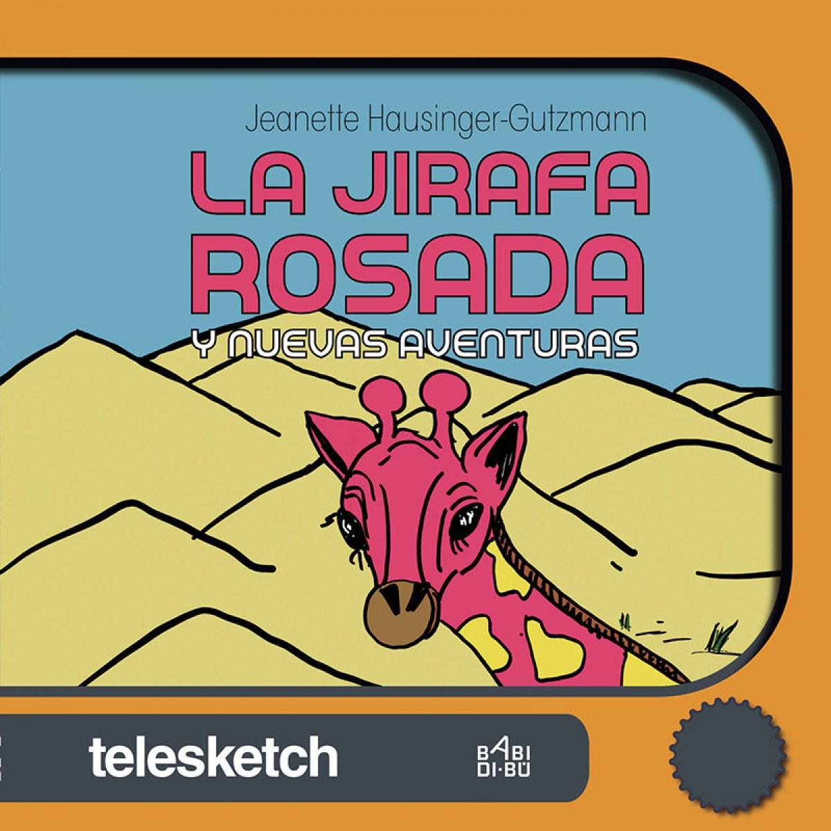 La jirafa rosada y nuevas aventuras