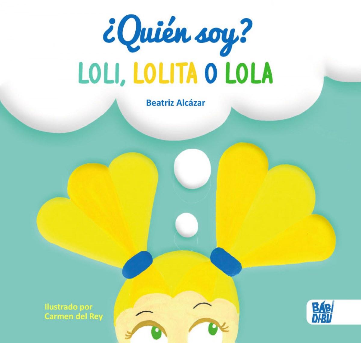 ¿Quién soy? Loli, Lolita o Lola