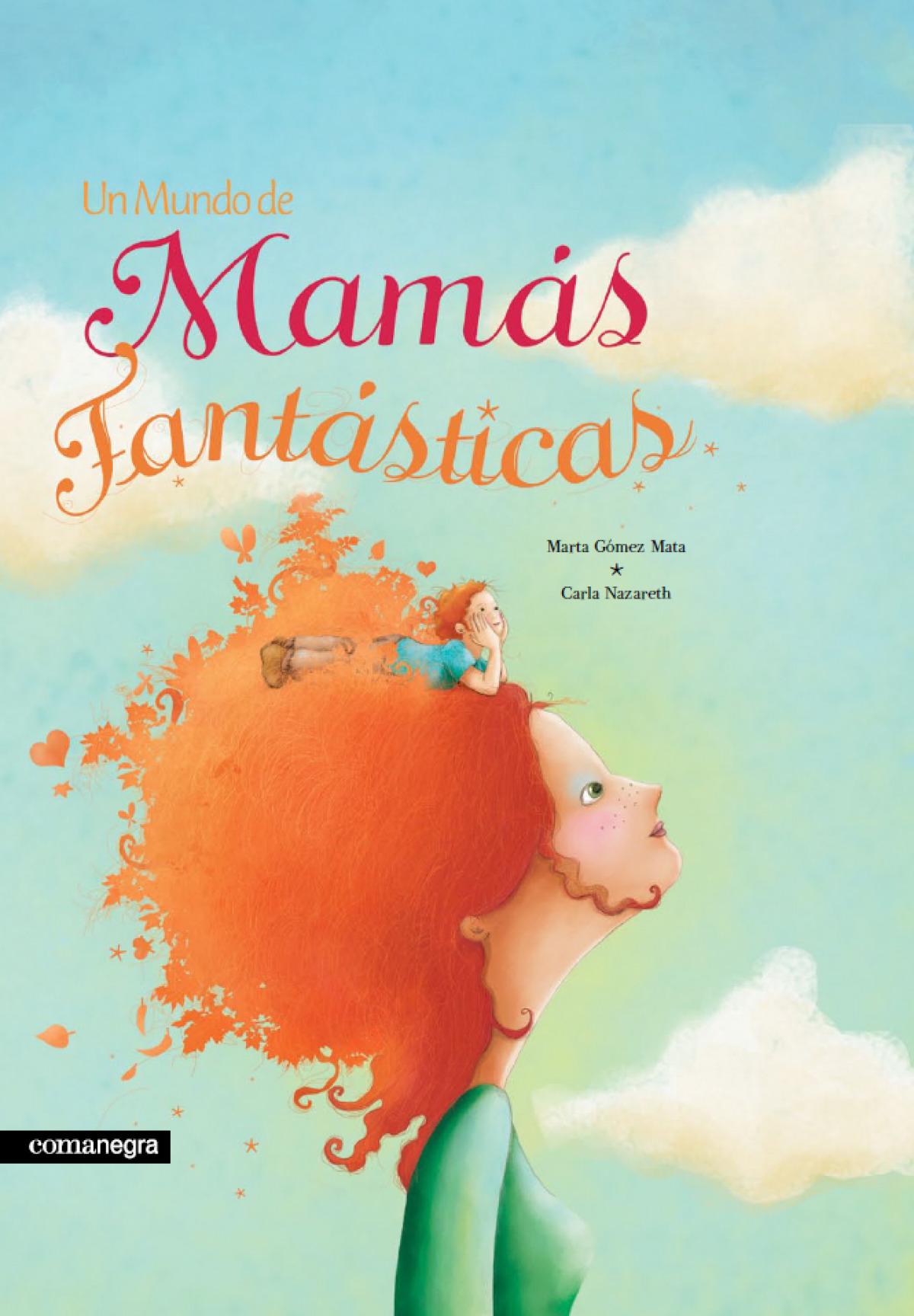 Un mundo de mamás fantásticas (2a ed)