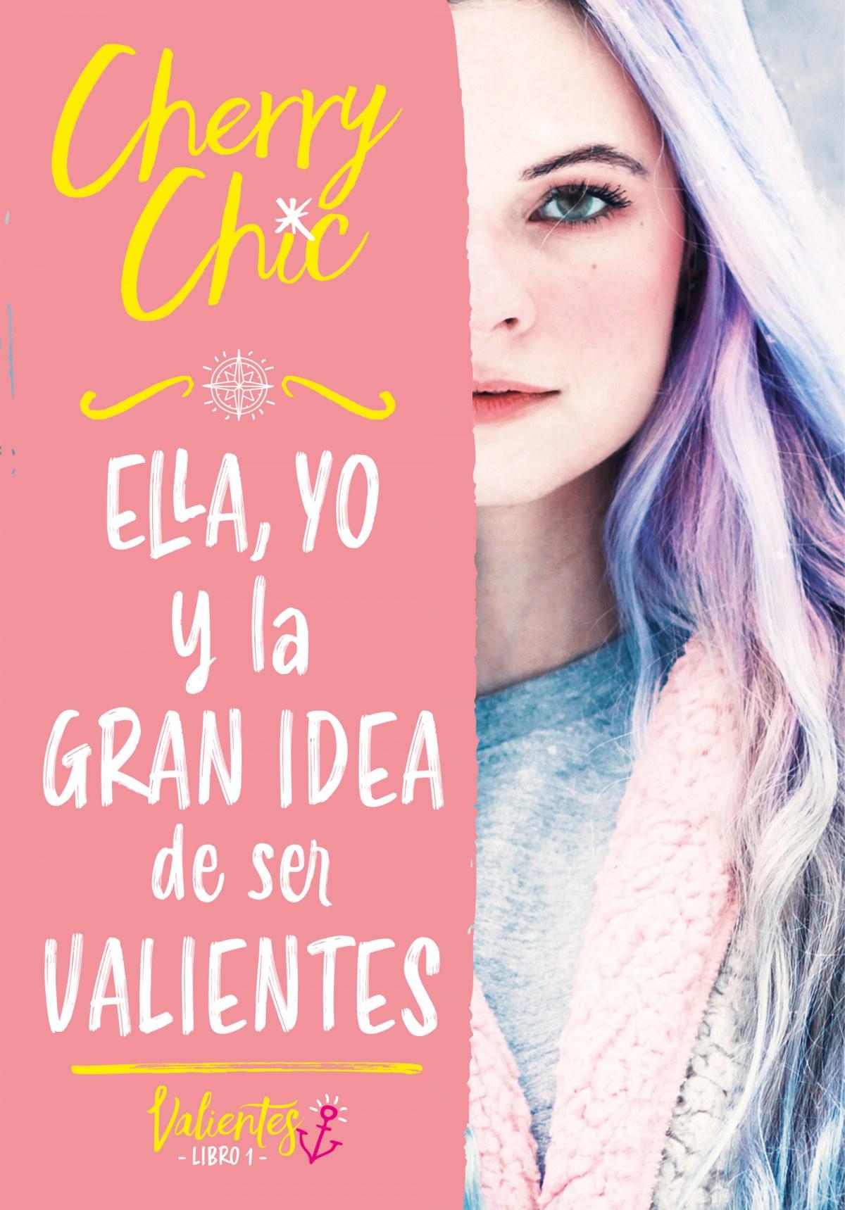 Ella, yo y la gran idea de ser valientes (Valientes) 9788418038686