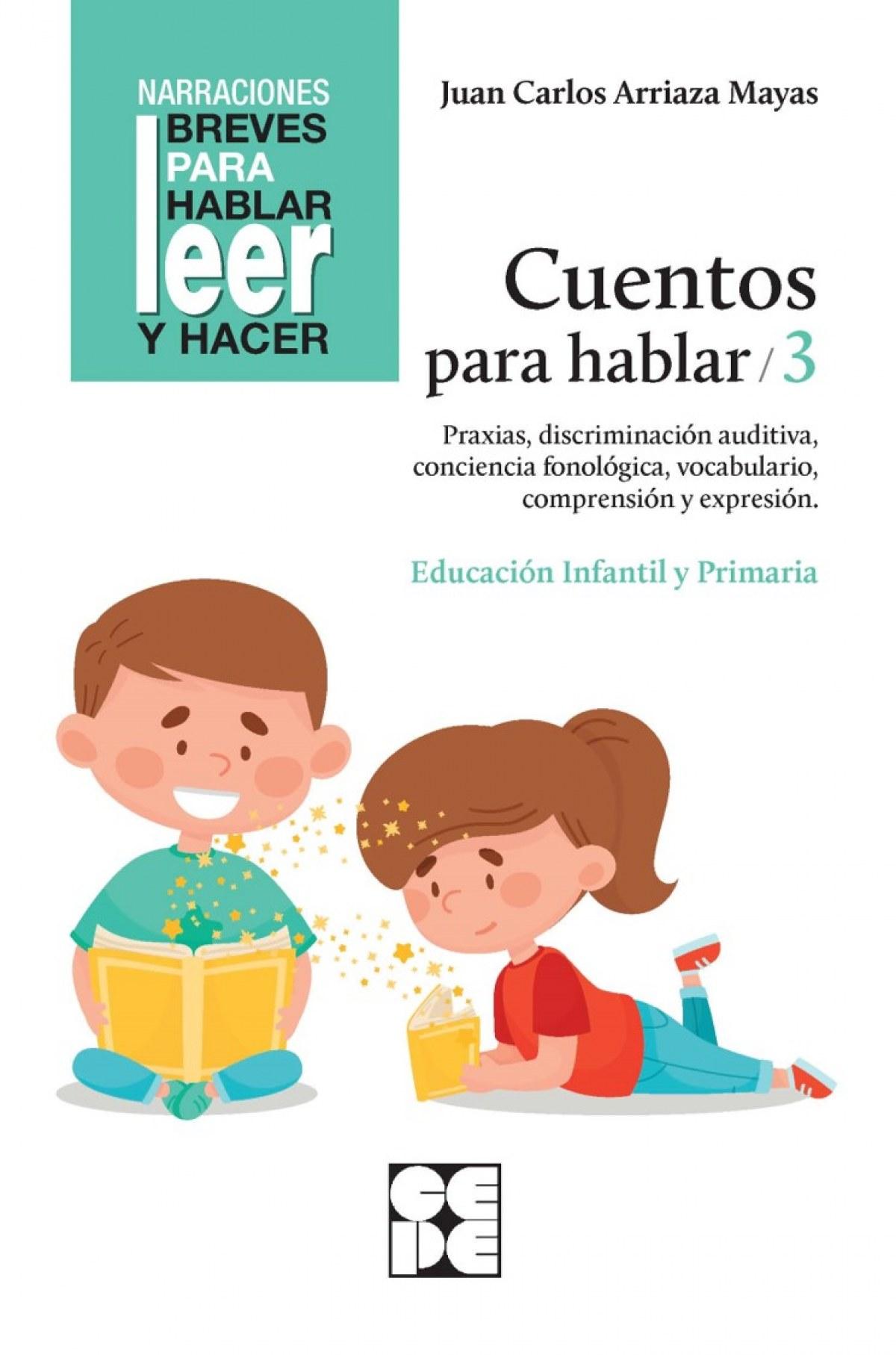 Cuentos para hablar 3. Estimulación del lenguaje oral: praxias, ritmos, vocabulario, comprensión y expresión