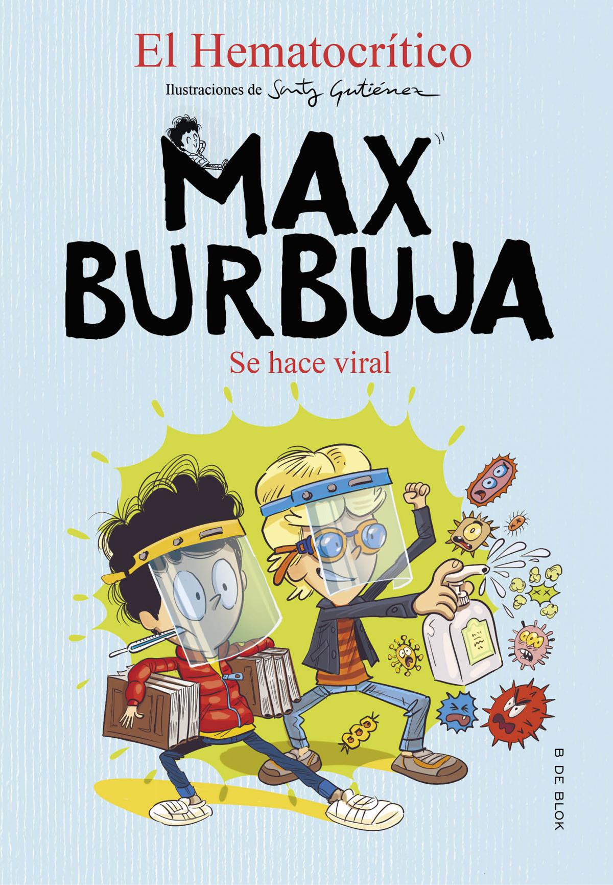 Se hace viral (Max Burbuja 3)