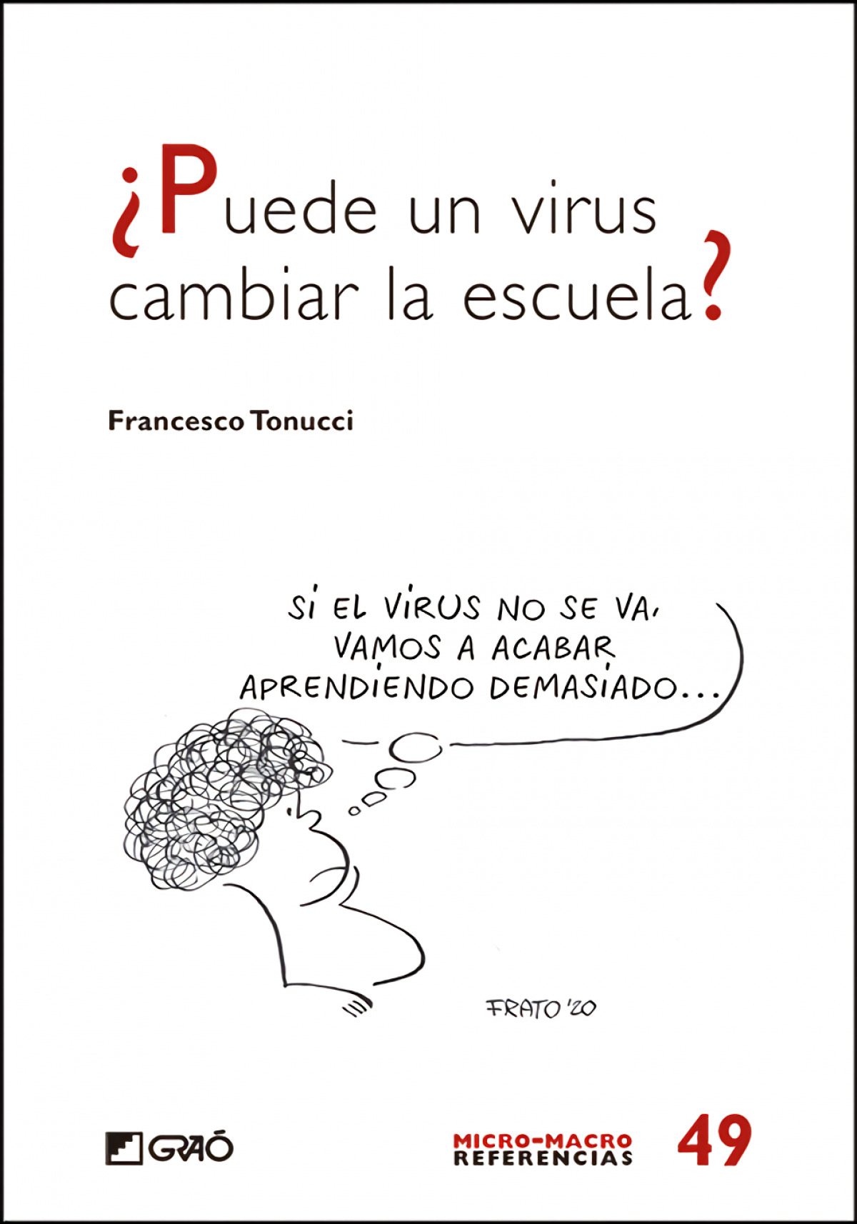 ¿Puede un virus cambiar la escuela?