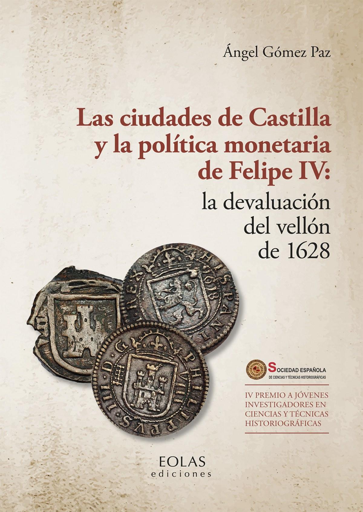 Las ciudades de Castilla y la política monetaria de Felipe IV: la devaluación del vellón de 1628
