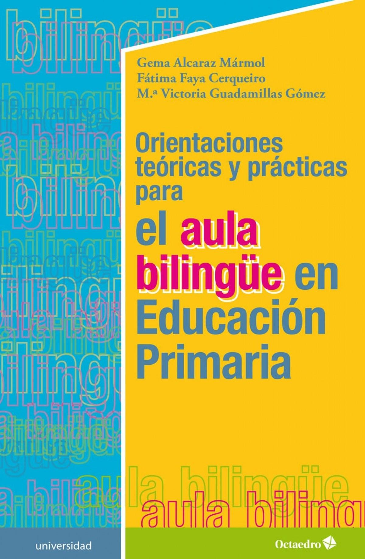 Orientaciones teùricas y prçcticas para el aula bilingŸe en Educaciùn Primaria