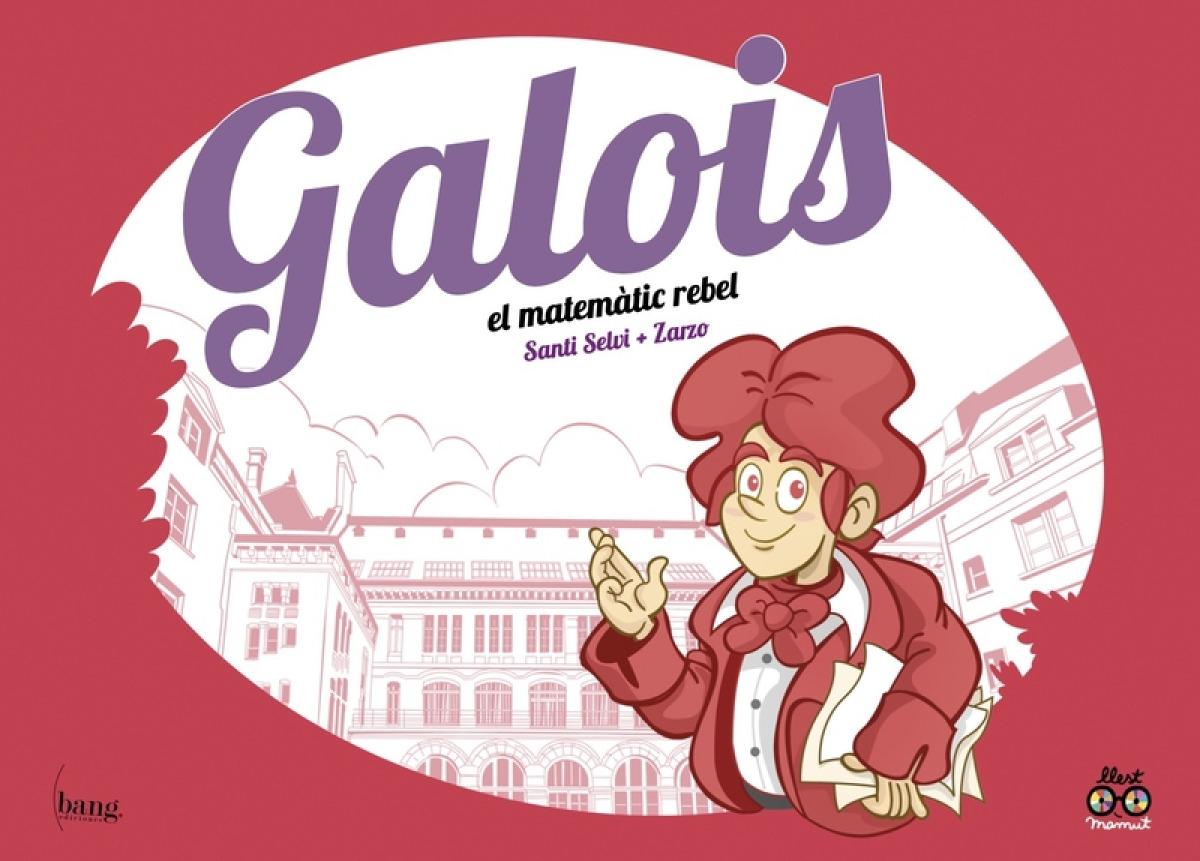 Galois, el matemàtic rebel
