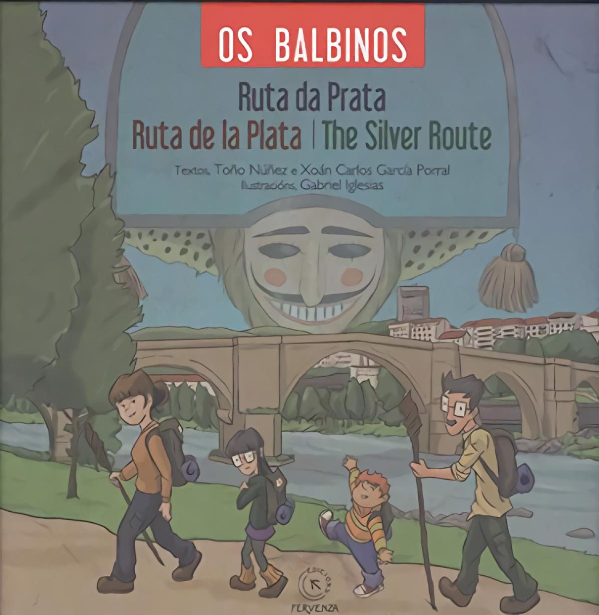 OS BALBINOS RUTA DA PRATA , RUTA DE LA PLATA , THE SILVER ROUTE