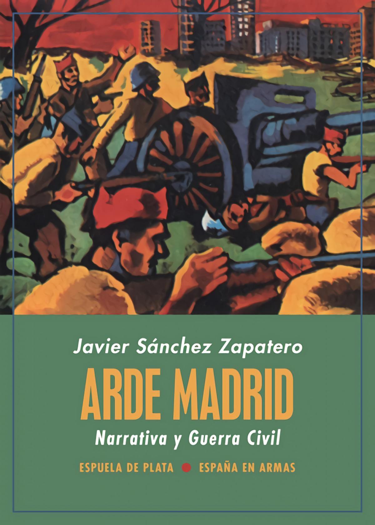 Arde Madrid. Narrativa y Guerra Civil