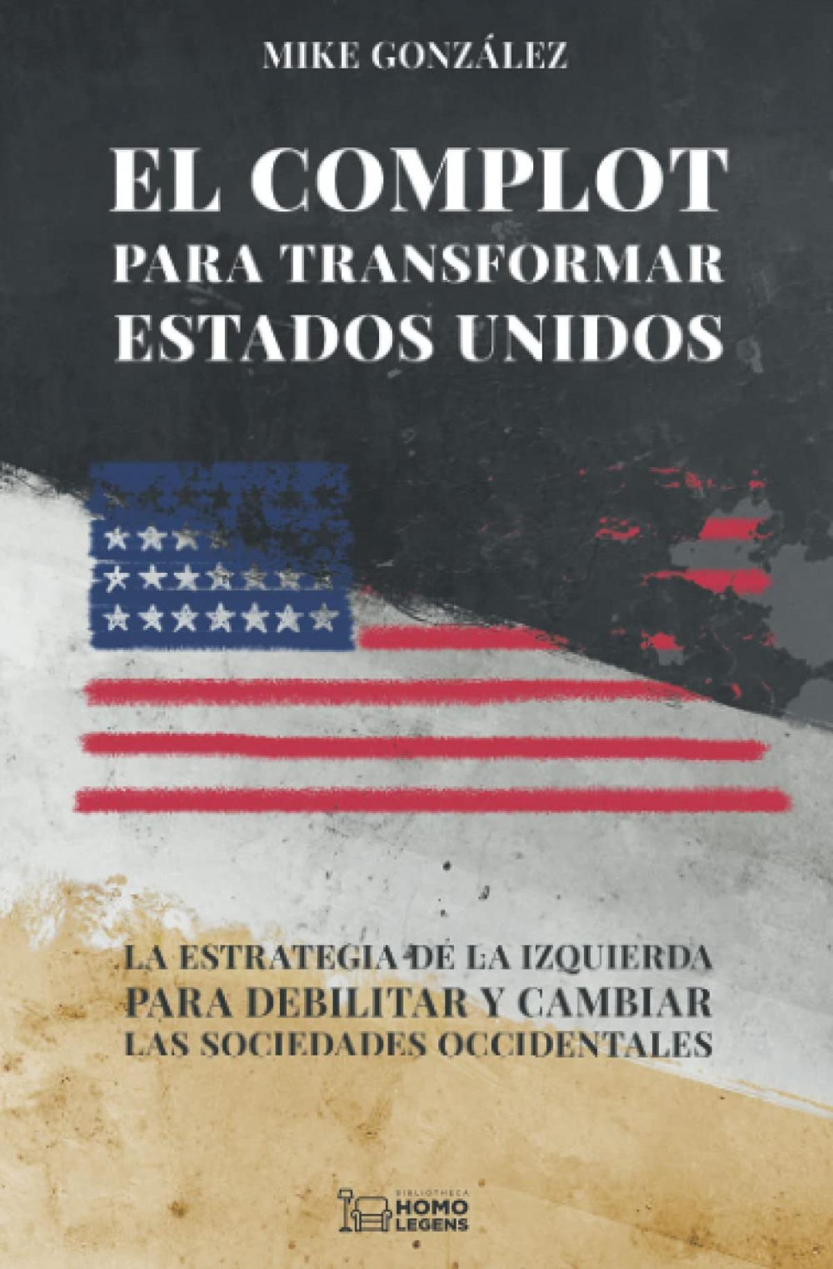 El complot para transformar Estados Unidos
