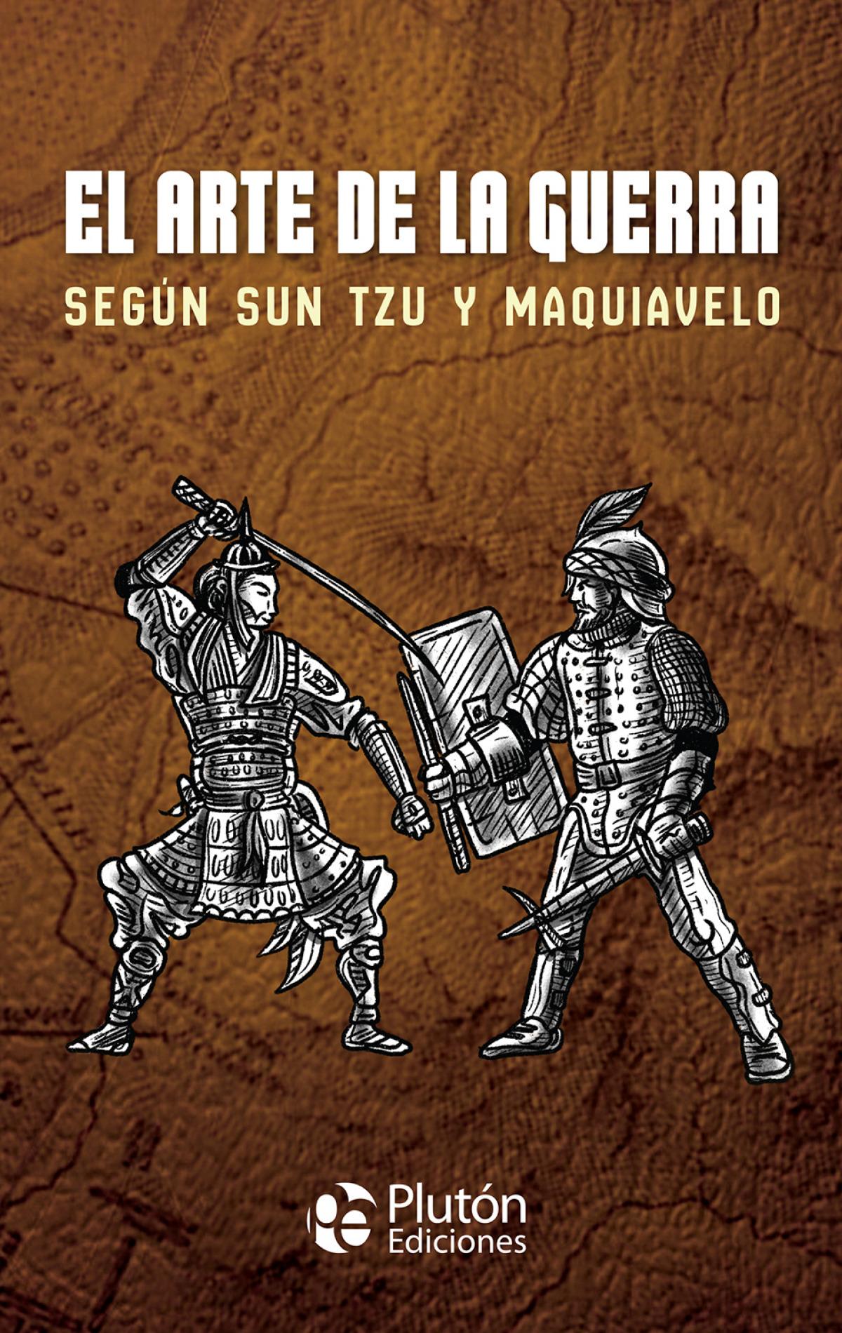 El arte de la guerra según Sun Tzu y Maquiavelo