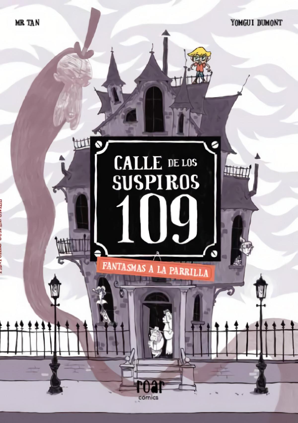 Calle de los suspiros 109. Fantasmas a la parrilla