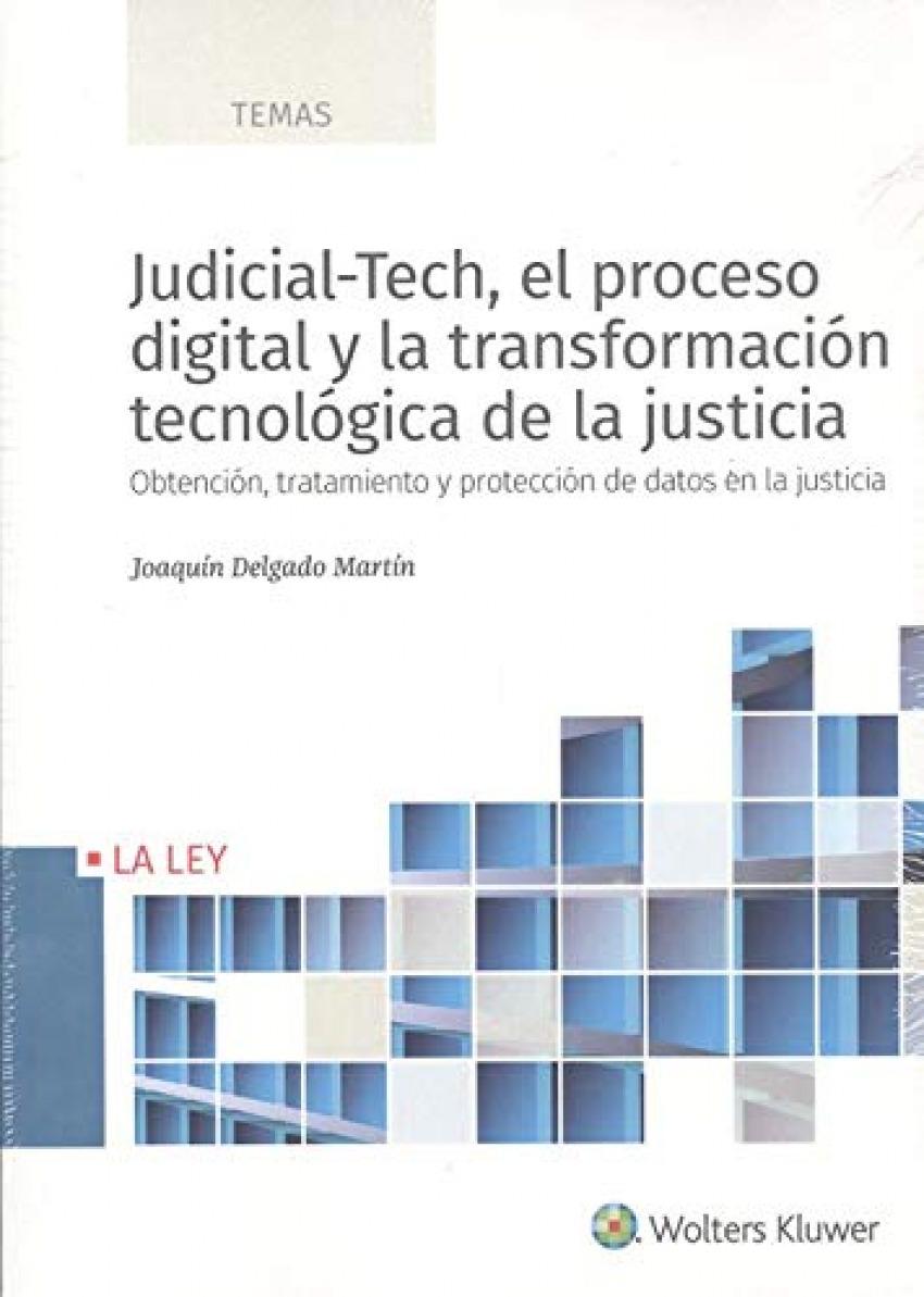 Judicial-Tech, el proceso digital y la transformación tecnológica de la justicia
