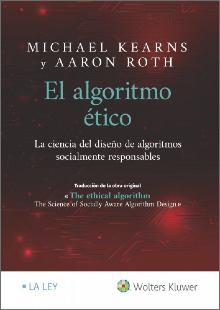 El algoritmo ético: La ciencia del diseño de algoritmos socialmen