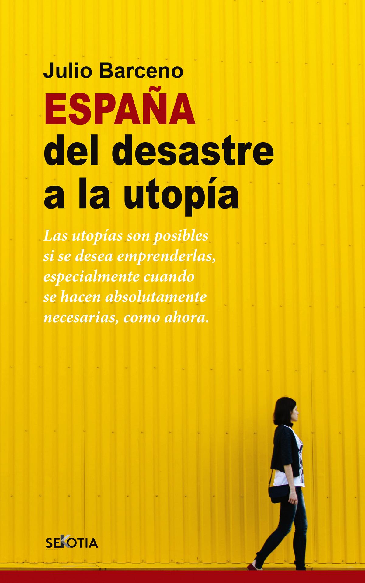 ESPAÑA DEL DESASTRE A LA UTOPIA