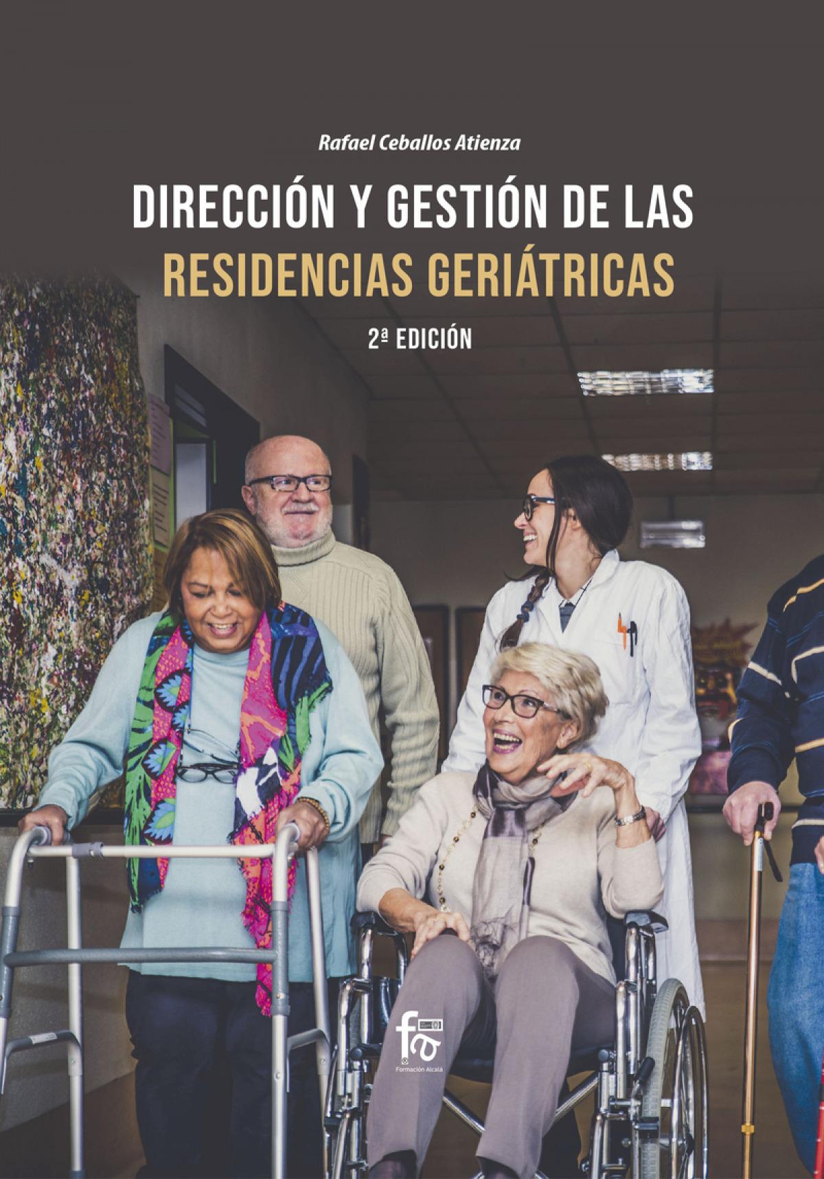 DIRECCIÓN Y GESTIÓN DE LAS RESIDENCIAS GERIATRICAS-2ª Ed