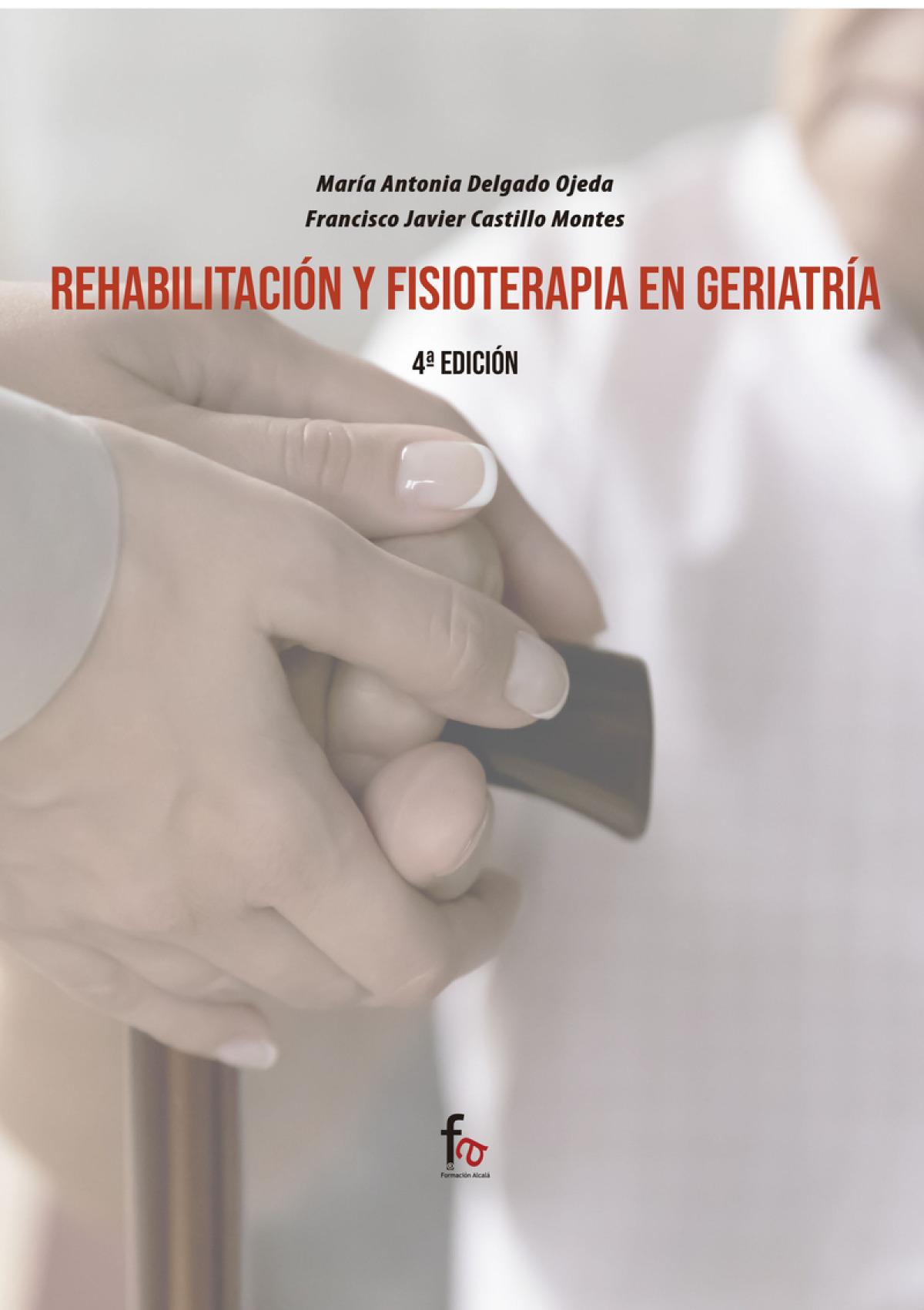 REHABILITACIÓN Y FISIOTERAPIA EN GERIATRÌA-4ºEDICIÓN