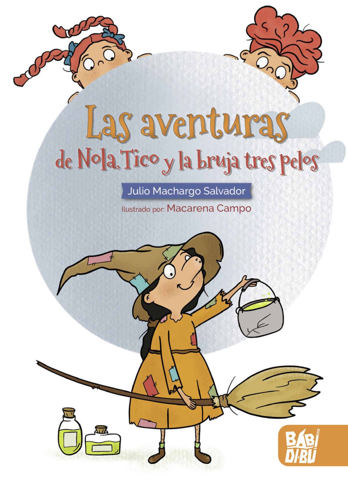 Las aventuras de Nola, Tico y la bruja tres pelos