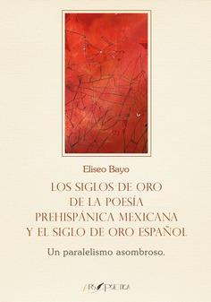 Siglos oro poesia prehispanica mexicana y siglo oro español