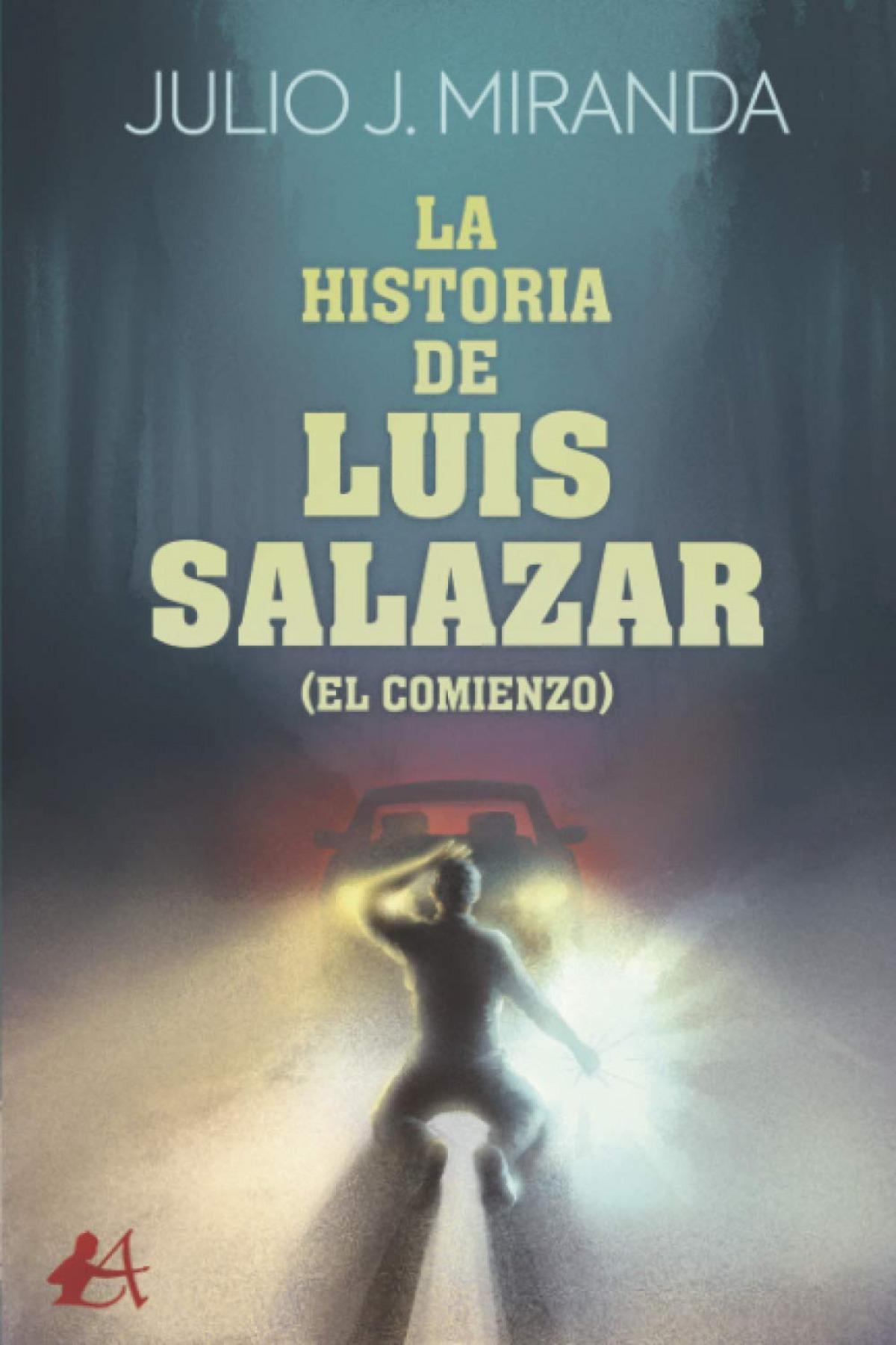 LA HISTORIA DE LUIS SALAZAR (EL COMIENZO)