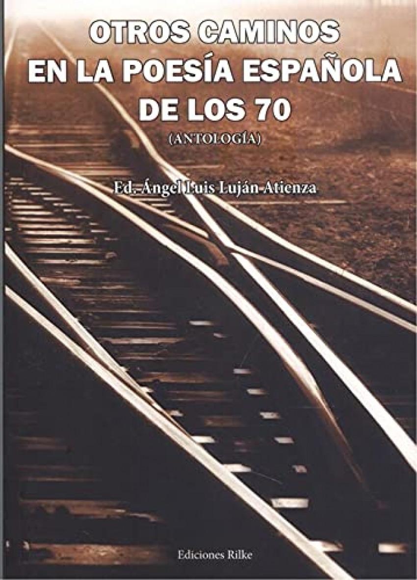 OTROS CAMINOS EN LA POESIA ESPAÑOLA DE LOS 70