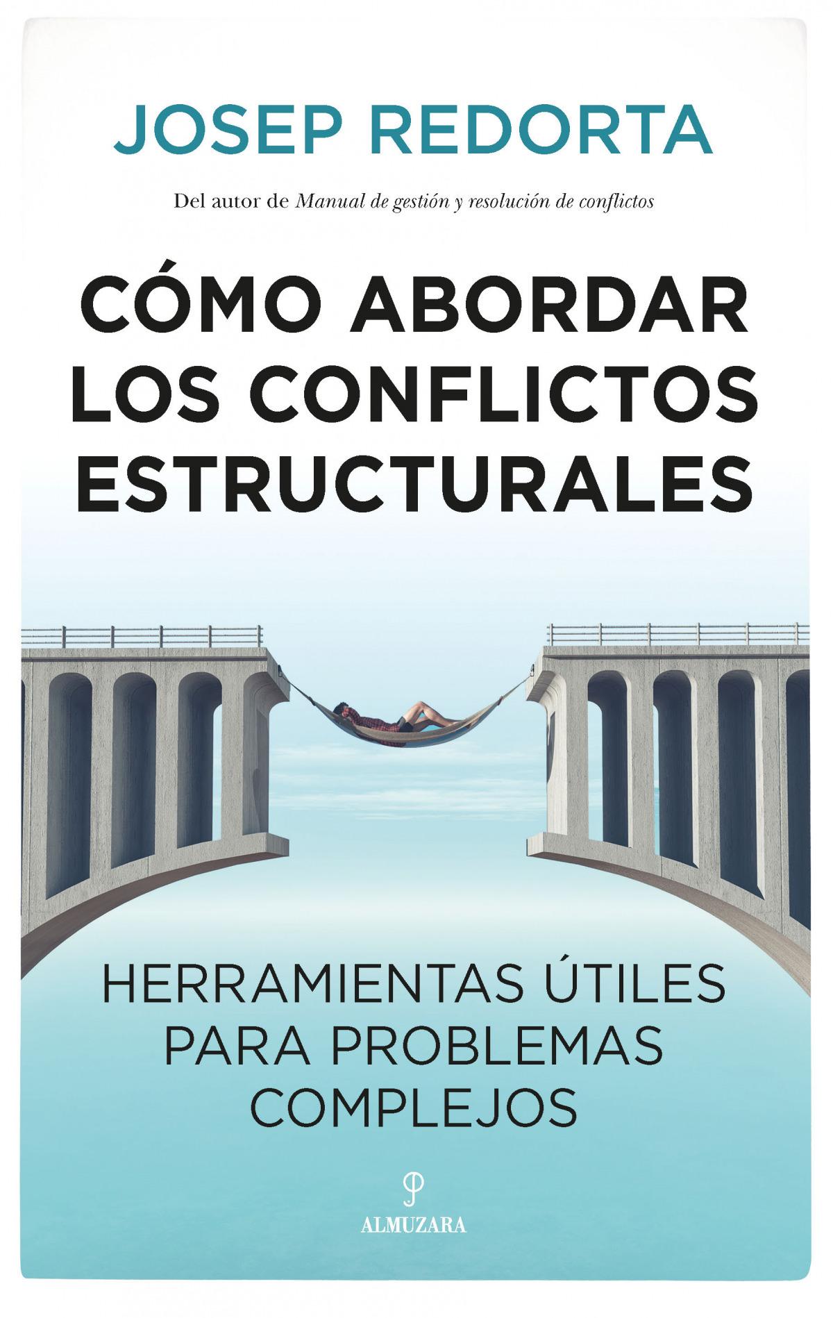 Cómo abordar los conflictos estructurales