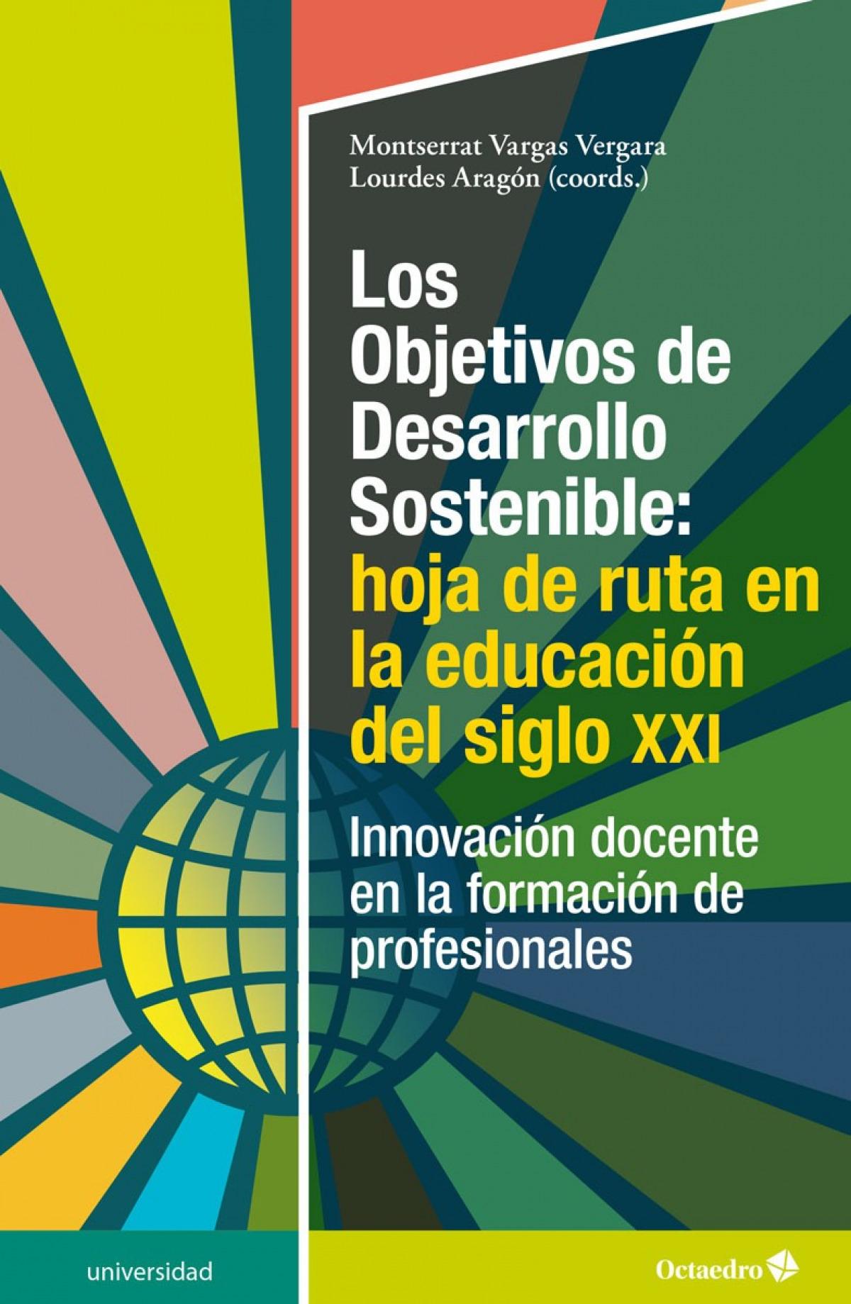 Los Objetivos de Desarrollo Sostenible: hoja de ruta en la educación del siglo XXI