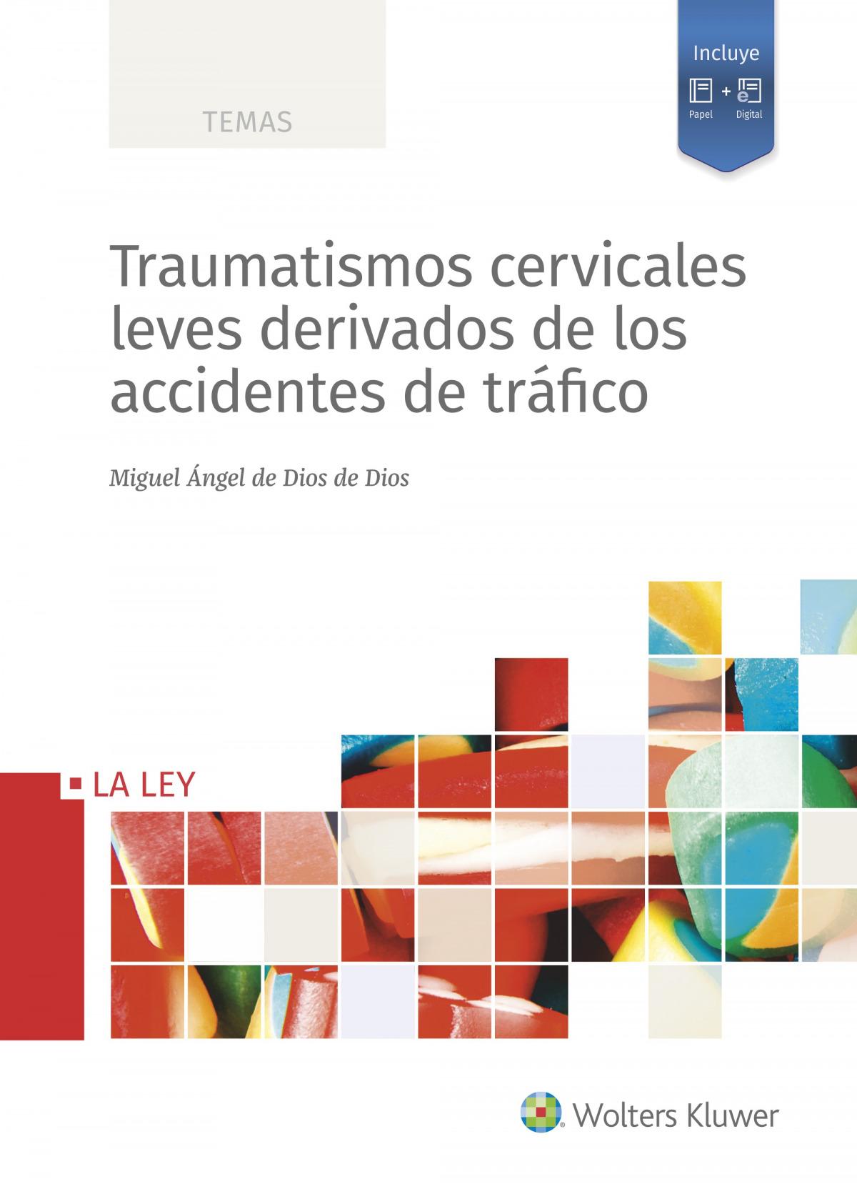 Traumatismos cervicales leves derivados de los accidentes de tráfico