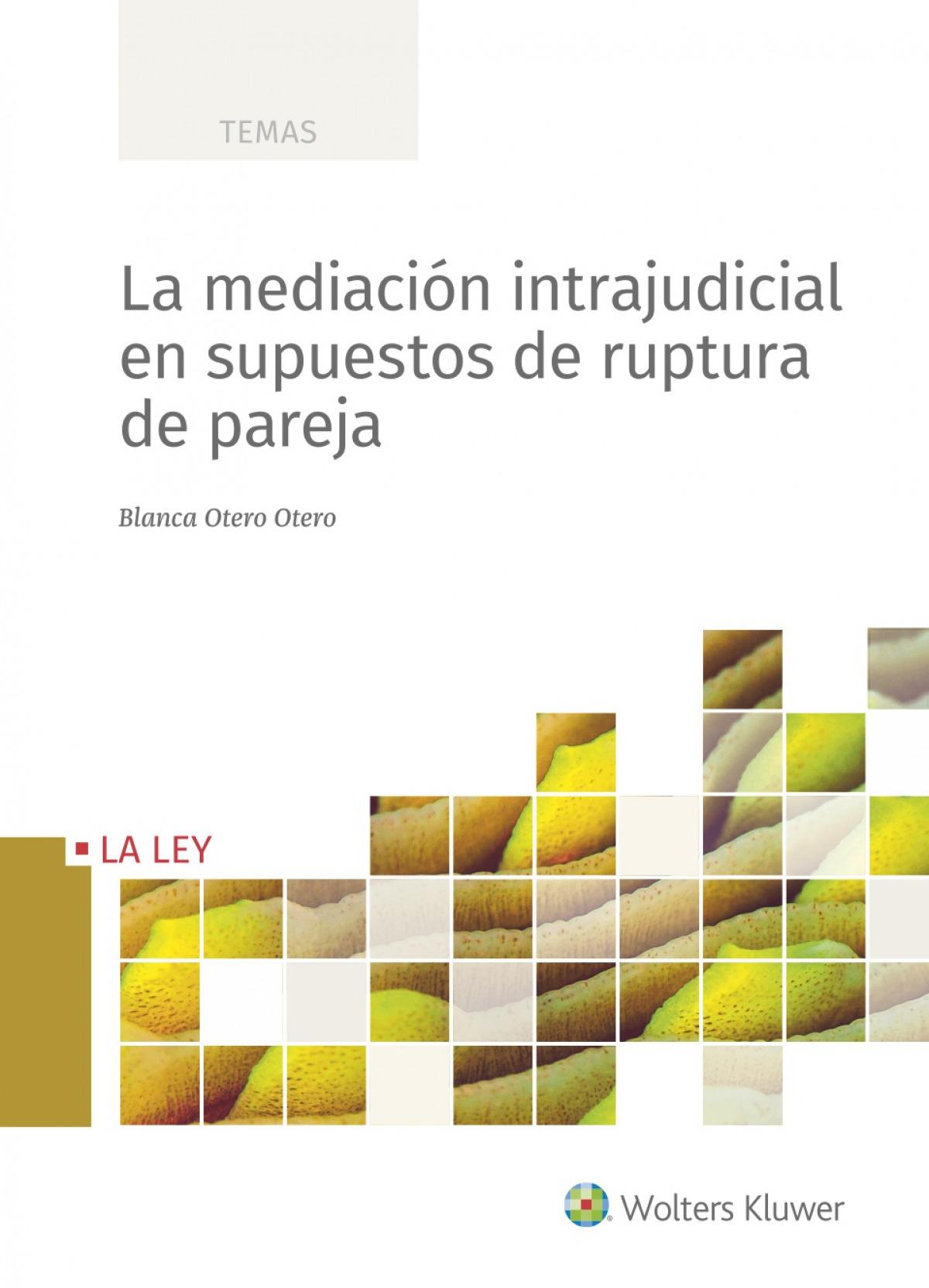 LA MEDIACIÓN INTRAJUDICIAL EN SUPUESTOS DE RUPTURA DE PAREJA