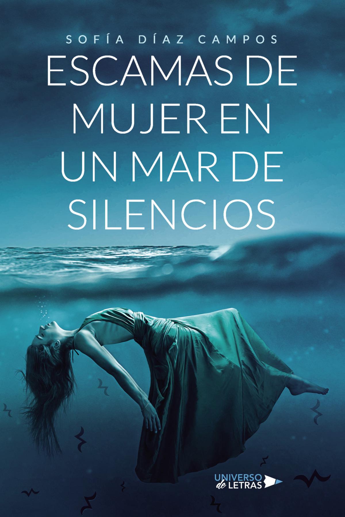 Escamas de mujer en un mar de silencios