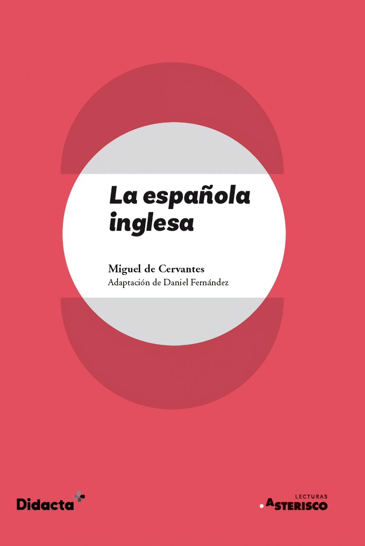 La española inglesa (Asterisco) (nueva edición 2021)