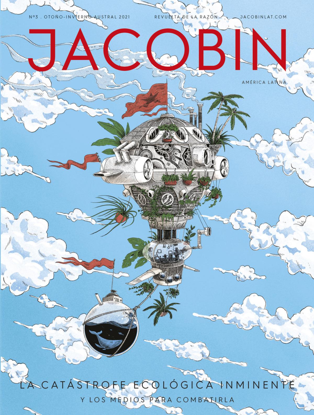 La catástrofe ecológica inminente. Jacobin América Latina #3