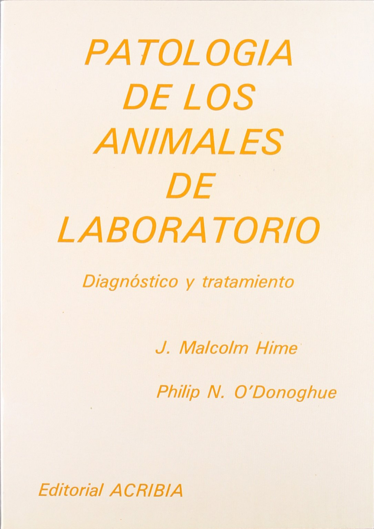 PATOLOGÍA DE LOS ANIMALES DE LABORATORIO. DIAGNÓSTICO/TRATAMIENTO