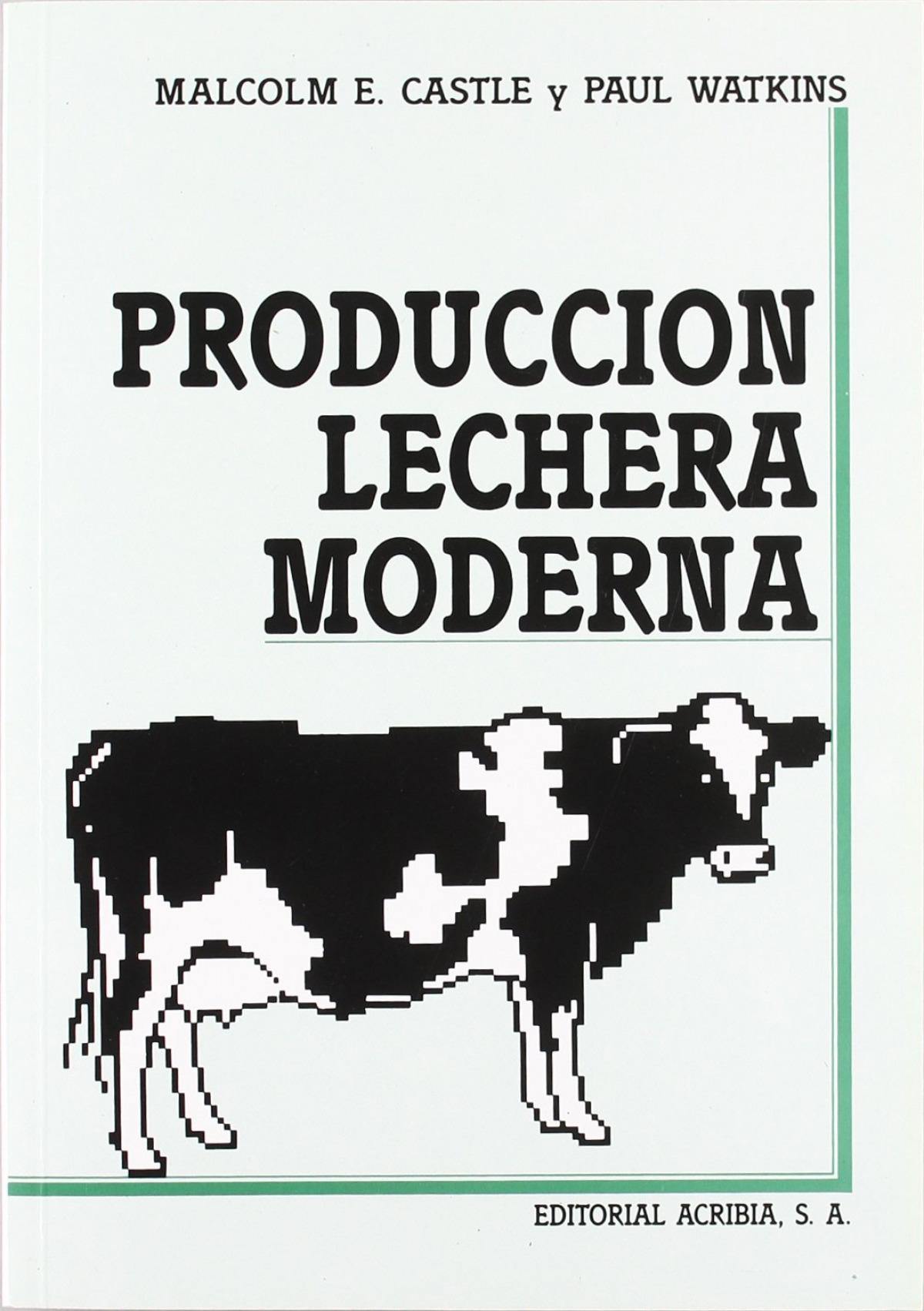 PRODUCCIÓN LECHERA MODERNA