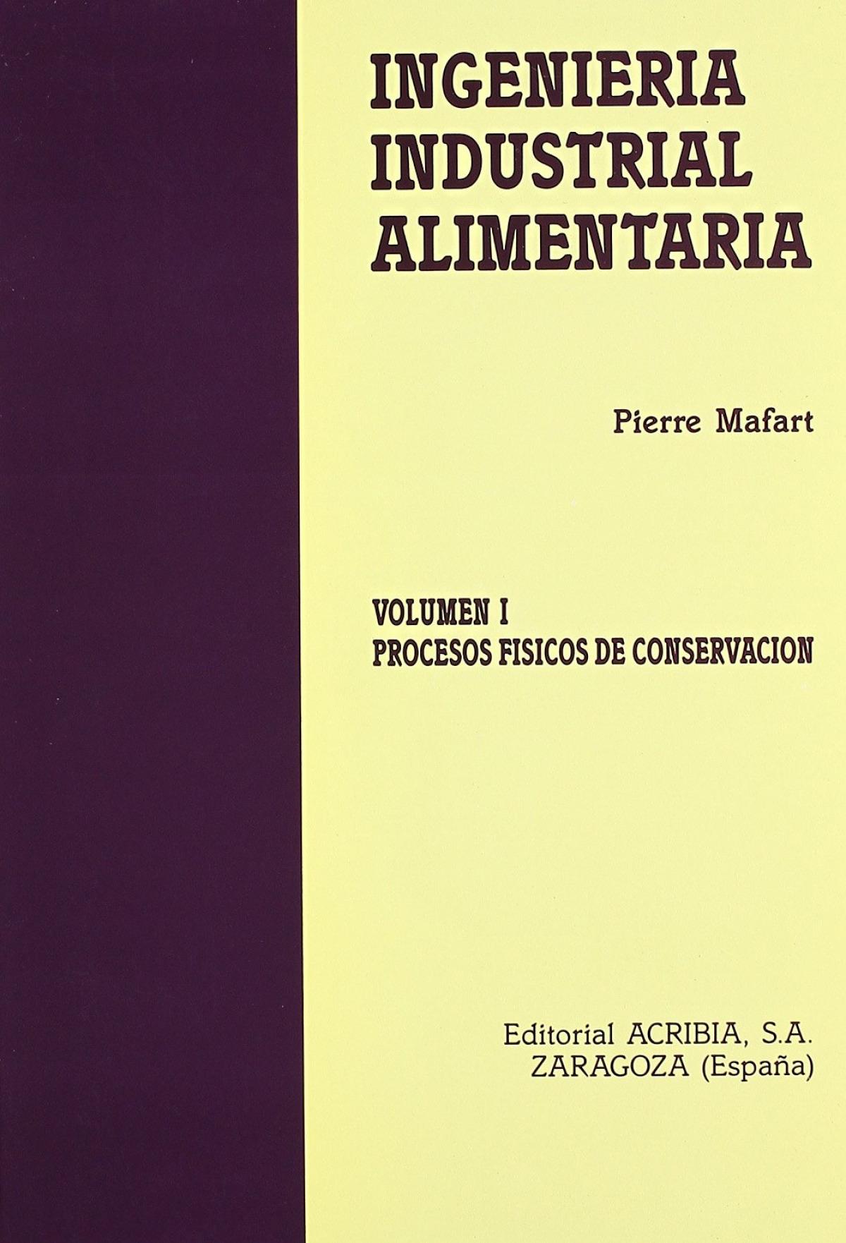 INGENIERÍA INDUSTRIAL ALIMENTARIA VOLUMEN I: PROCESOS FÍSICOS DE CONSERVACIÓN