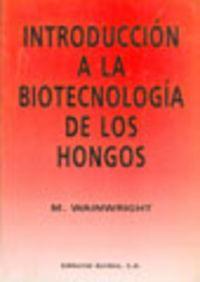 INTRODUCCIÓN A LA BIOTECNOLOGÍA DE LOS HONGOS