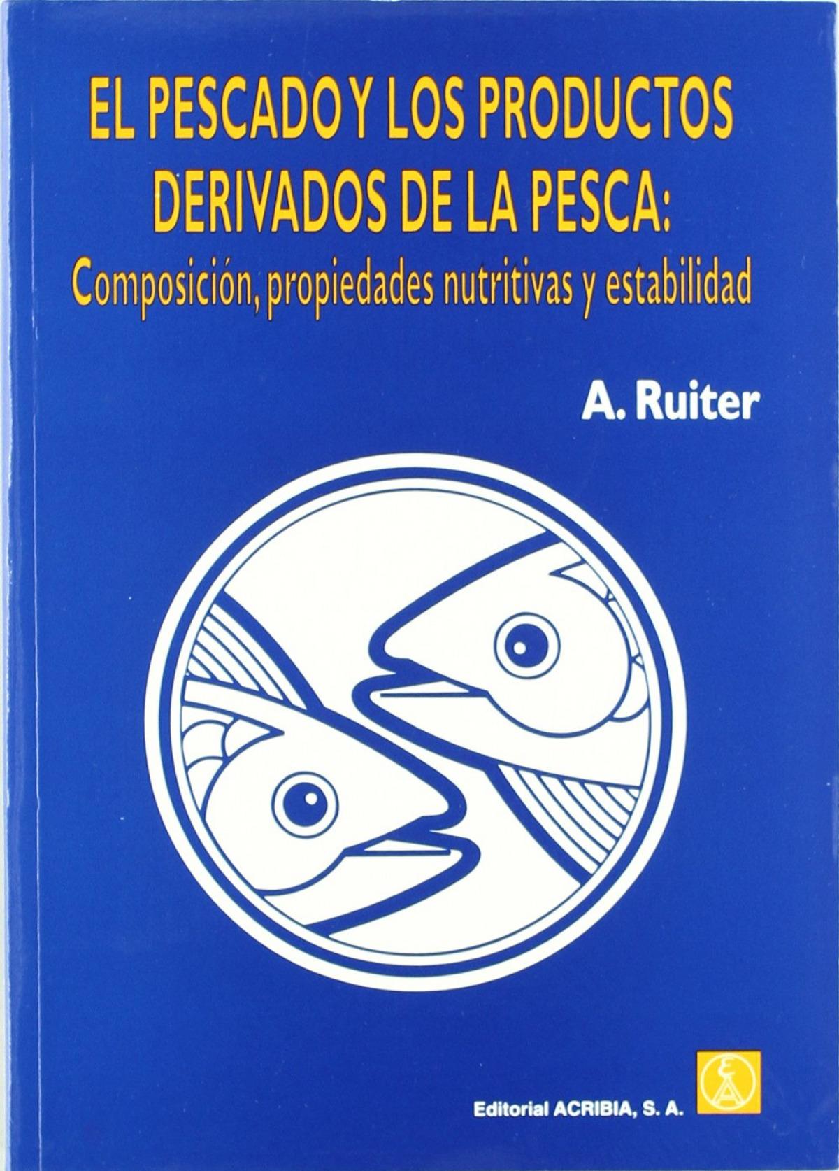 EL PESCADO/LOS PRODUCTOS DERIVADOS DE LA PESCA. COMPOSICIÓN, PROPIEDADES NUTRITIVAS/ESTABILIDAD