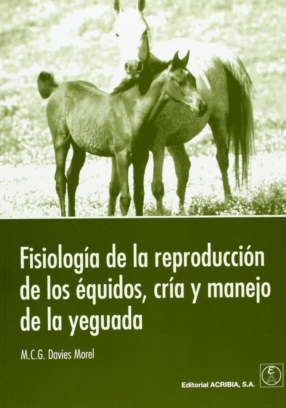 FISIOLOGÍA DE LA REPRODUCCIÓN DE LOS ÉQUIDOS, CRÍA/MANEJO DE LA YEGUADA