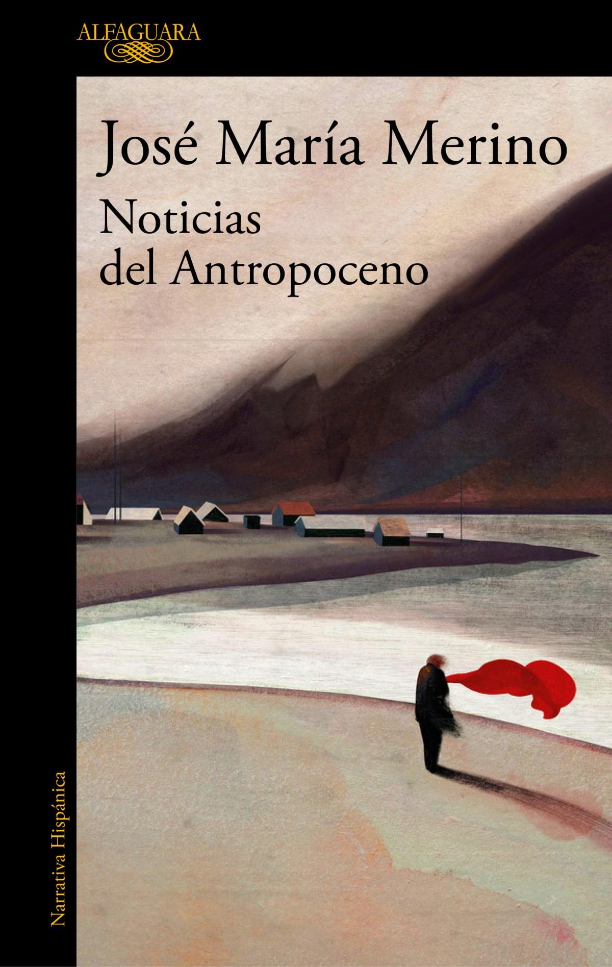 Portada del libro Noticias del Antropoceno, del académico José María Merino
