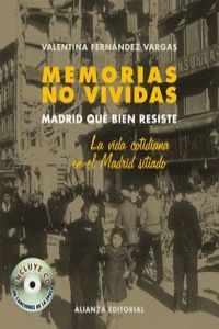 Memorias no vividas: Madrid que bien resiste. 9788420640952