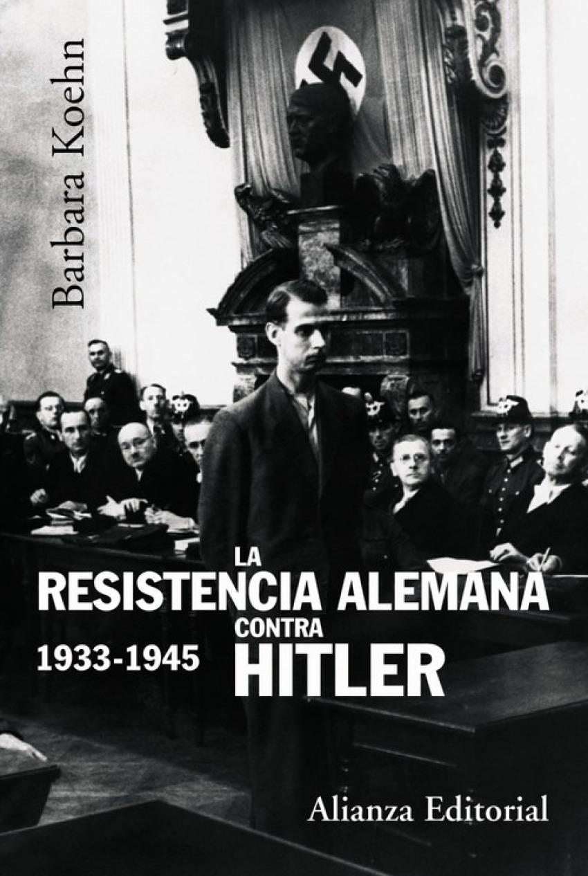 Resistencia alemana contra Hitler.(1933-1945) 9788420647869