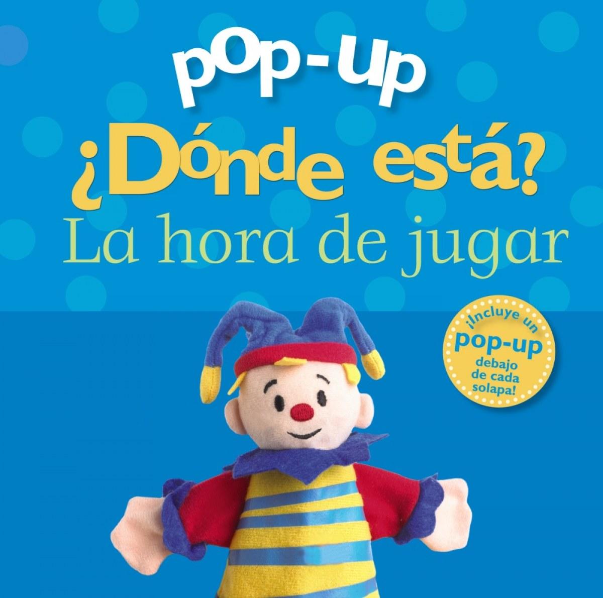 POP-UP ¿DONDE ESTA? LA HORA DE JUGAR