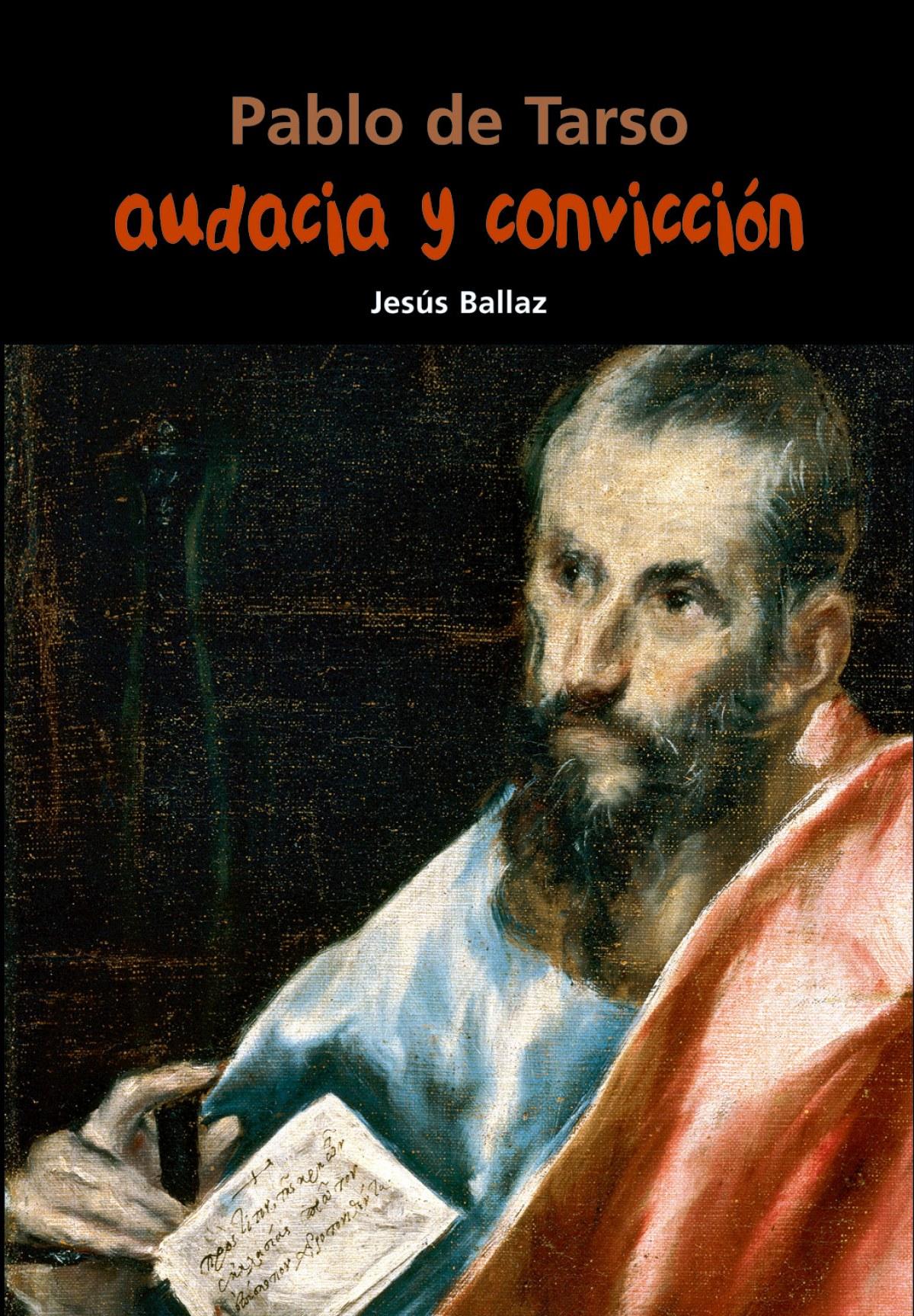 PABLO DE TARSO.AUDACIA Y CONVICCIÓN