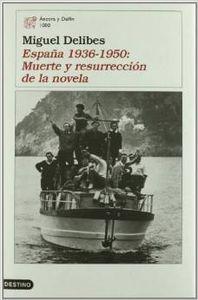 España 1936-1950:Muerte y resurreción de la Novela