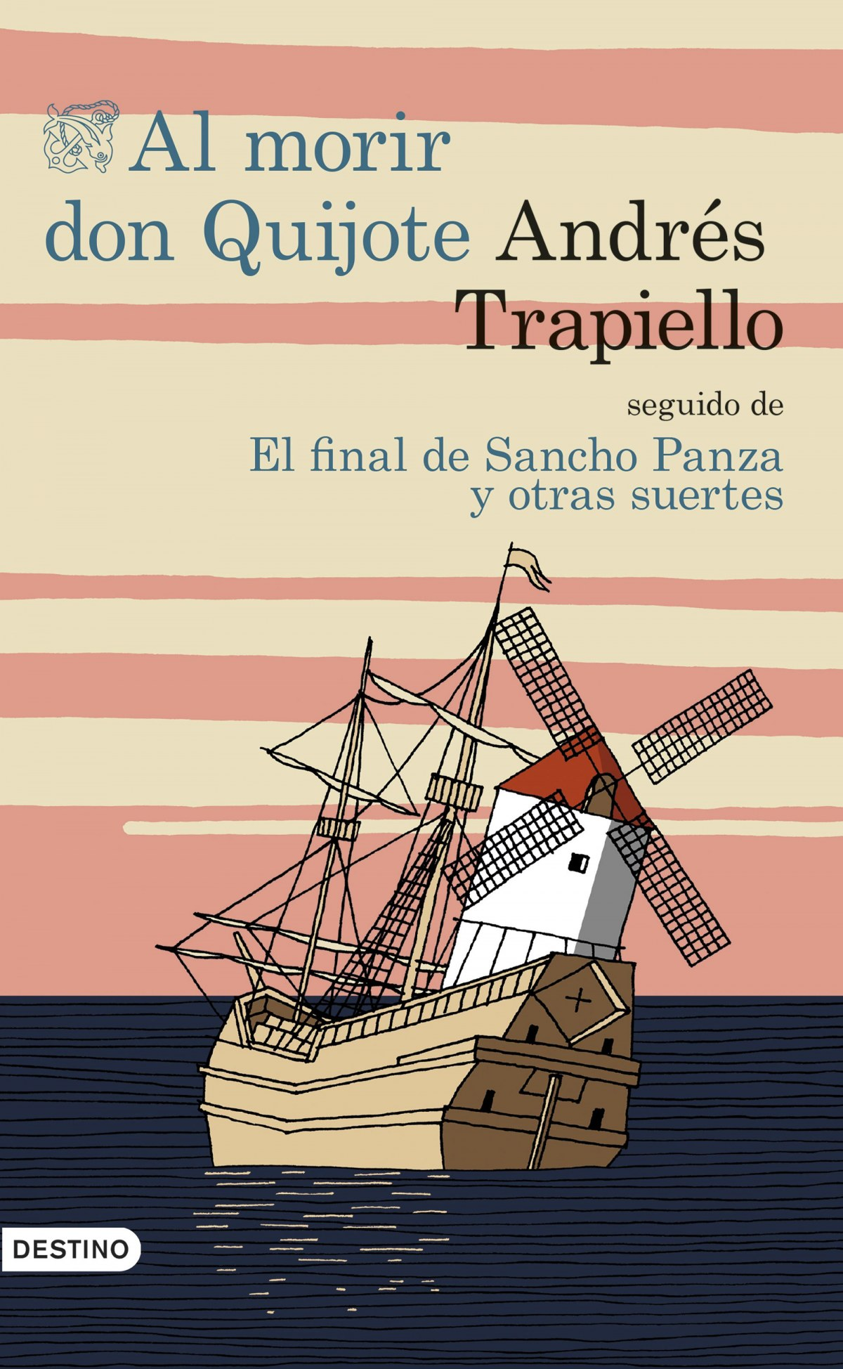 Al morir Don Quijote seguido de el final de Sancho y otras suertes