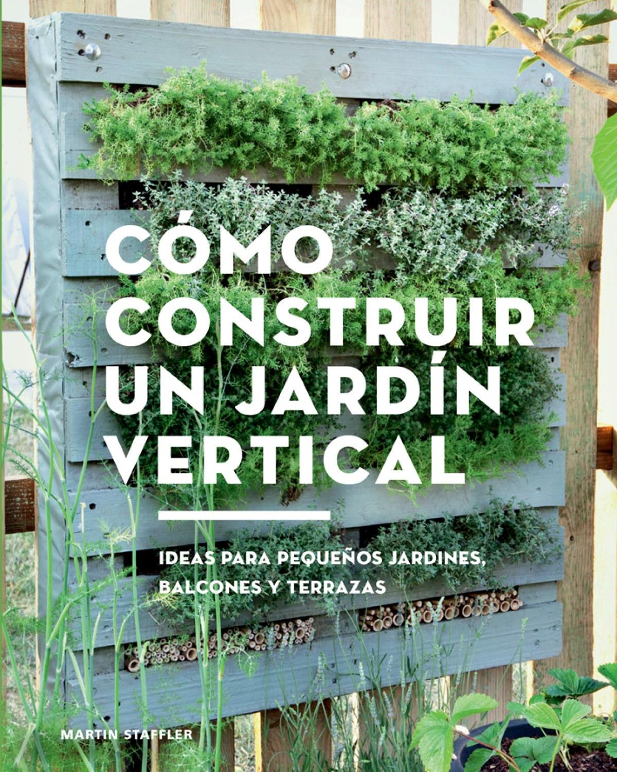 C mo construir un jard n vertical libro en otro formato for Jardines verticales para balcones