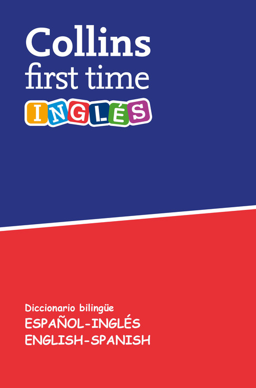 FIRST TIME COLLINS DICCIONARIO ESPAÑOL INGLES