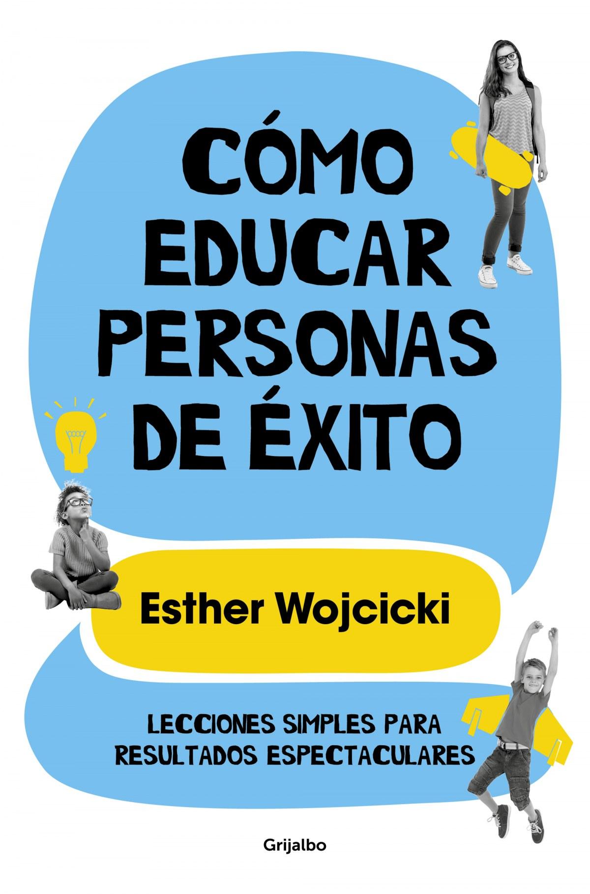 CÓMO EDUCAR PERSONAS DE ÈXITO